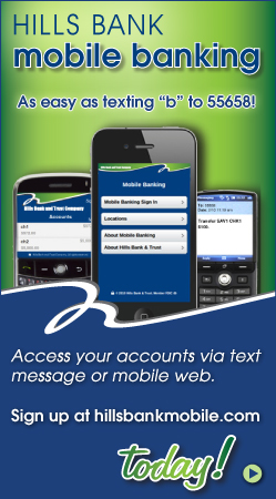 Hills Bank mobile banking. As easy as texting b to 55658. Access your accounts via text message or mobile web. Sign up at hillsbankmobile.com today!