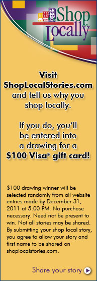 Visit ShopLocalStories.com and tell us why you shop locally. If you do, you'll be entered into a drawing for a $100 Visa Gift Card!